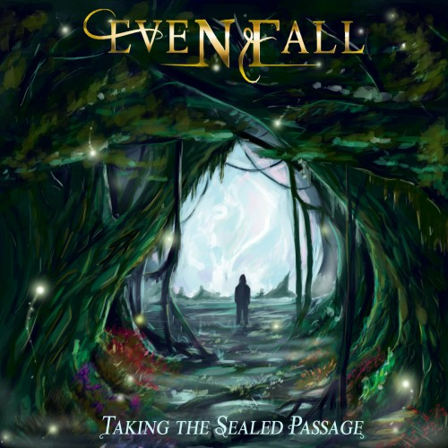 Evenfall - Taking The Sealed Passage (2016)