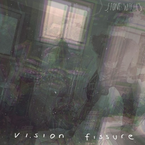 Stone Witches - Vision Fissure (2016)