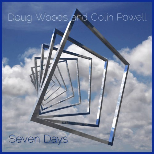 Doug Woods and Colin Powell - Seven Days (2016)