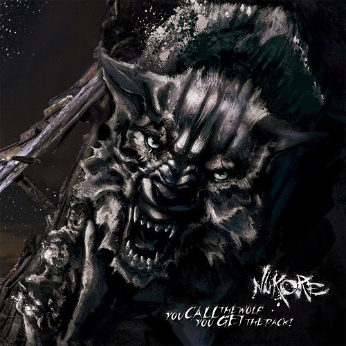 Nukore - You Call The Wolf, You Get The Pack! (2016)