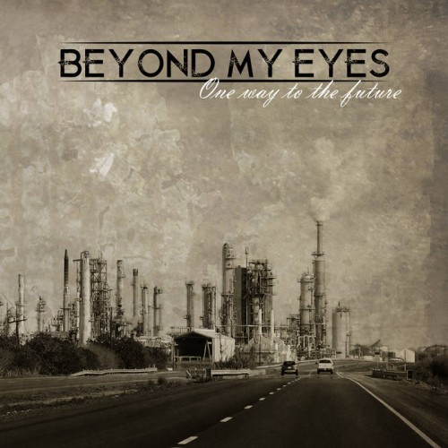 Beyond My Eyes - One Way To The Future (2016)