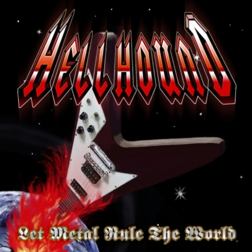 Hellhound - Let Metal Rule The World (2011)