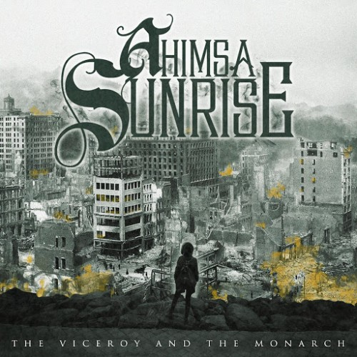 Ahimsa Sunrise - The Viceroy And The Monarch (Reissue) (2016)