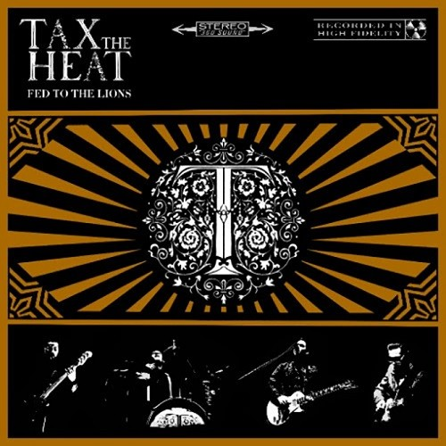 Tax The Heat - Fed To The Lions (2016)
