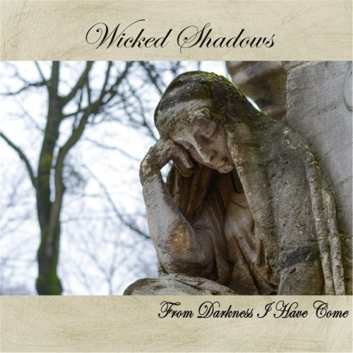Wicked Shadows - From Darkness I Have Come (2016)