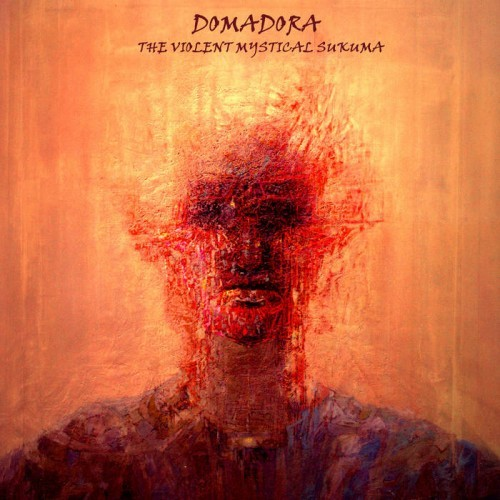 Domadora - The Violent Mystical Sukuma (2016)