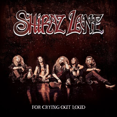 Shiraz Lane - For Crying Out Loud [Japanese Edition] (2016)