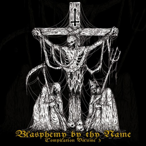 Various Artists - Blasphemy By Thy Name (2016)