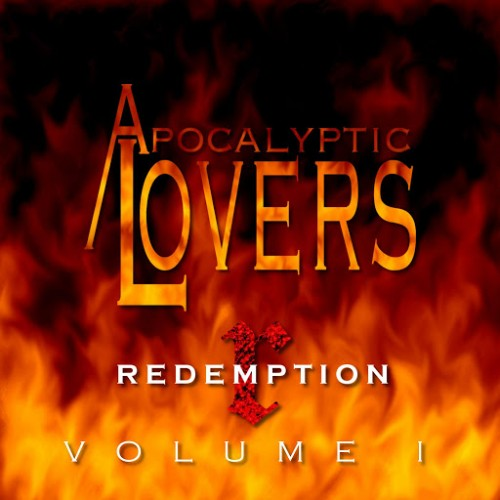 Apocalyptic Lovers - Redemption, Volume I (2016)