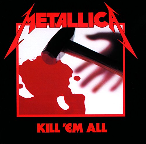 Metallica - Kill 'Em All (Deluxe Remastered) (2016)