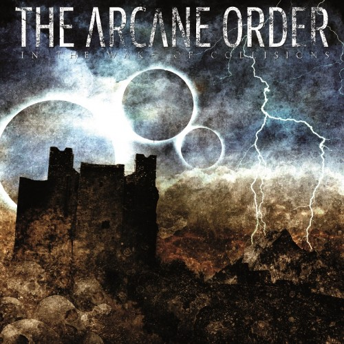 The Arcane Order - In The Wake Of Collisions (2008)