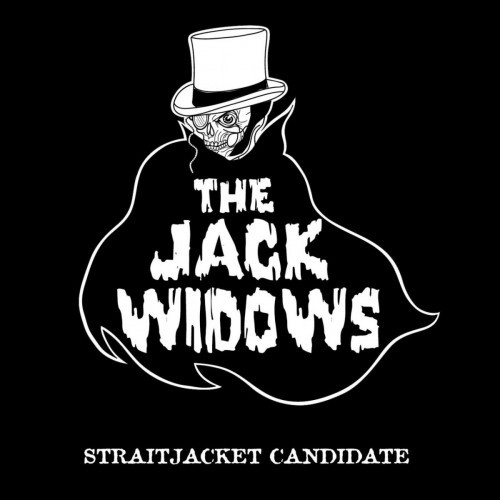 The Jack Widows - Straitjacket Candidate (2016)