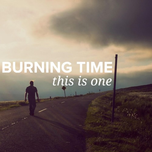 Burning Time - This Is One (2016)