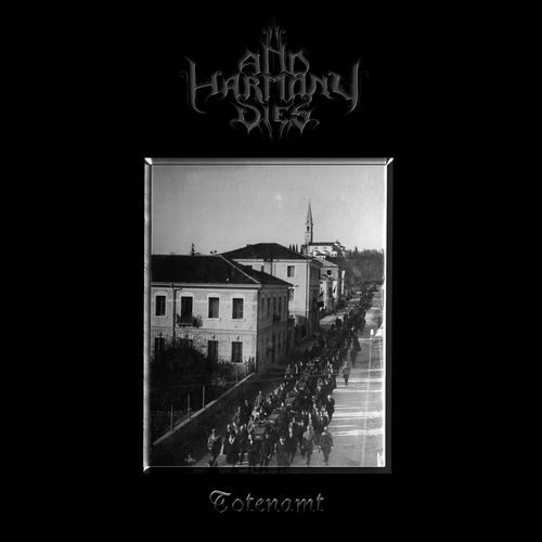 And Harmony Dies - Totenamt (2016)