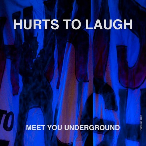 Hurts To Laugh - Meet You Underground (2016)