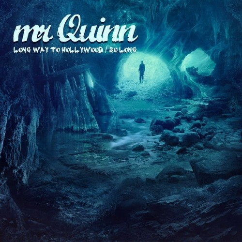 Mr Quinn - Long Way To Hollywood (2016)