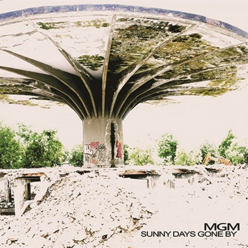 MGM - Sunny Days Gone By (2016)
