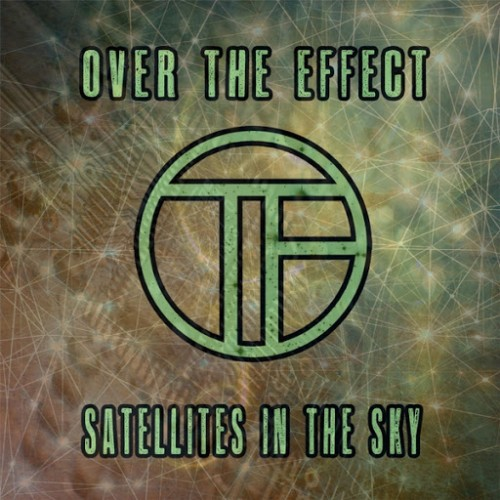 Over The Effect - Satellites In The Sky (2016)