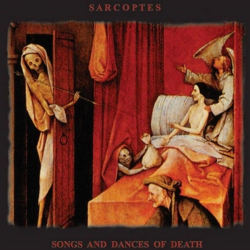 Sarcoptes - Songs And Dances Of Death (2016)