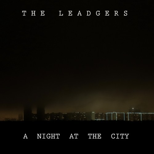 The Leadgers - A Night At The City (2016)