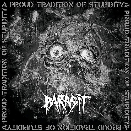 Parasit - A Proud Tradition Of Stupidity (2016)
