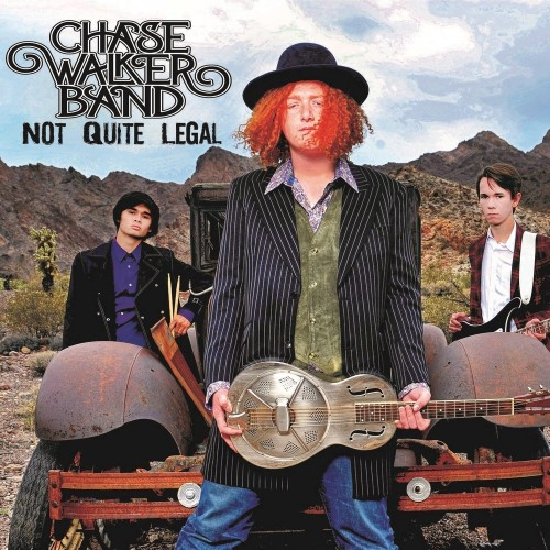 Chase Walker Band - Not Quite Legal (2016)