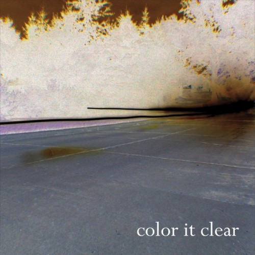Color It Clear - Color It Clear (2016)