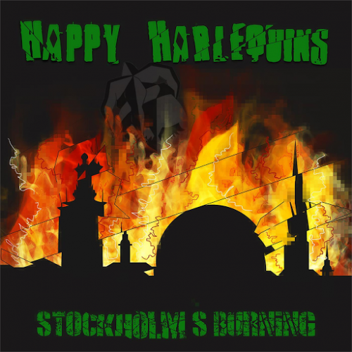 Happy Harlequins - Stockholm's Burning (2016)