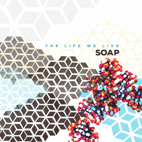Soap - The Life We Live (2016)