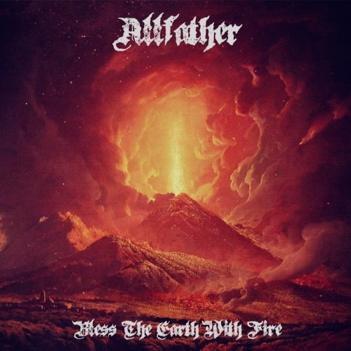 Bless the Earth With Fire - Allfather (2016)