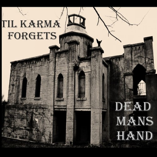 Dead Man's Hand - Till Karma Forgets (2016)