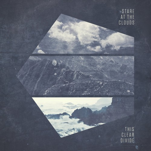 Stare At The Clouds - The Clear Divide (2016)