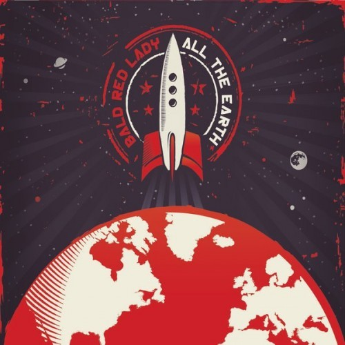 Bald Red Lady - All The Earth (2016)
