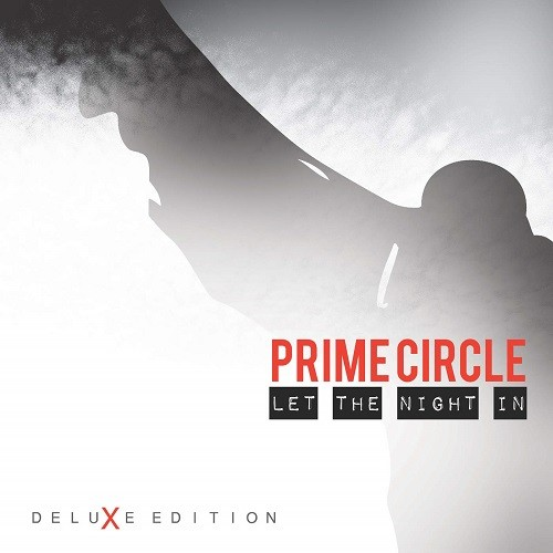 Prime Circle - Let The Night In [Deluxe Edition] (2016)