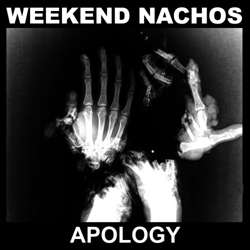 Weekend Nachos - Apology (2016)