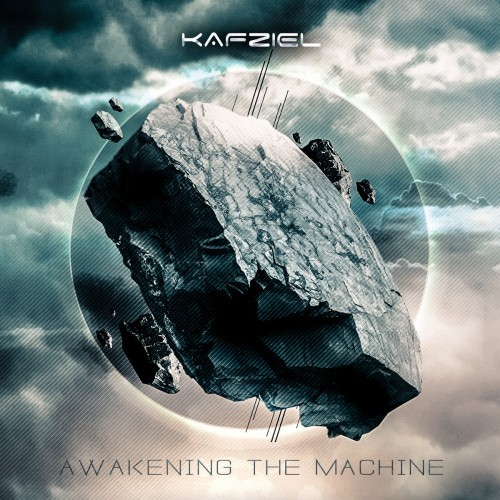 Kafziel - Awakening The Machine (2016)