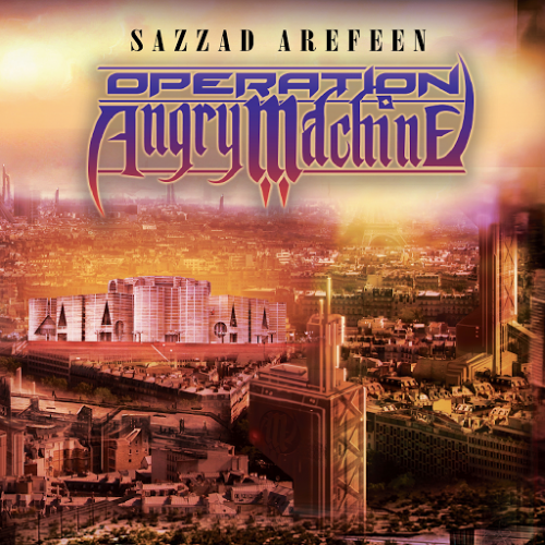 Sazzad Arefeen - Operation AngryMachine (2016)