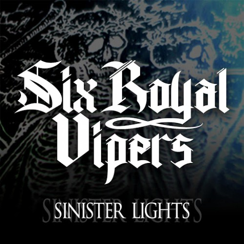 Six Royal Vipers - Sinister Lights (2016)