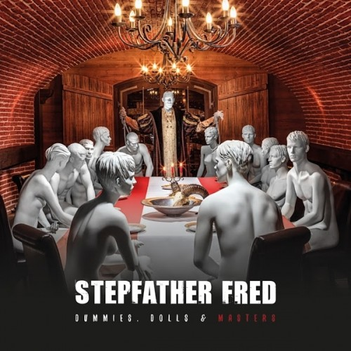 Stepfather Fred - Dummies, Dolls & Masters (2016)
