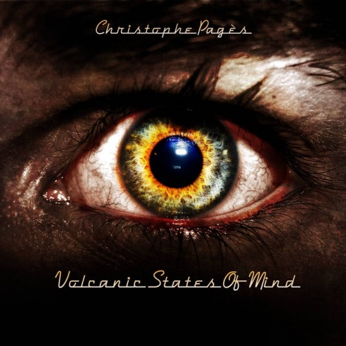 Christophe Pages - Volcanic States Of Mind (2016)