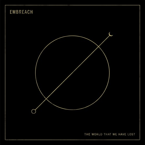 Embreach - The World That We Have Lost (2016)