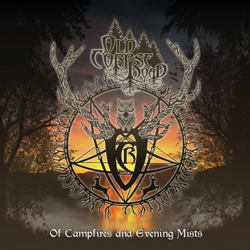Old Corpse Road - Of Campfires And Evening Mists (2016)