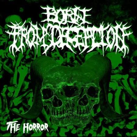 Born From Deception - The Horror (2016)