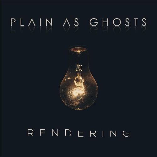 Plain As Ghosts - Rendering (2016)