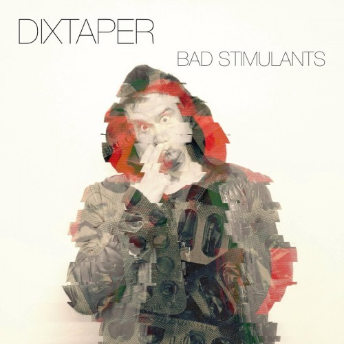 Dixtaper - Bad Stimulants (2016)