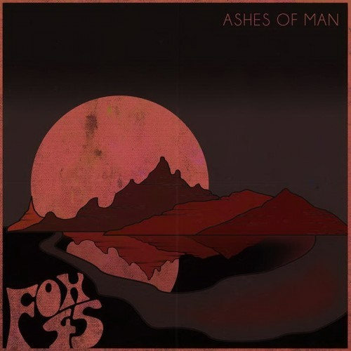 Fox 45 - Ashes Of Man (2016)