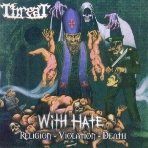 Threat – With Hate - Religion - Violation - Death (2016)