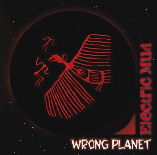 Electric Mud - Wrong Planet (2016)