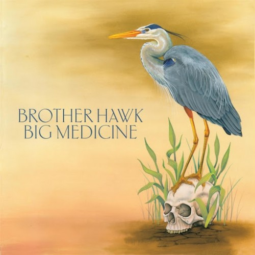 Brother Hawk - Big Medicine (2016)