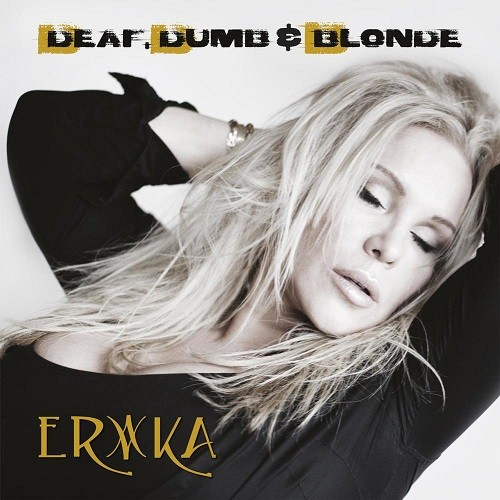 Erika - Deaf, Dumb & Blonde (2016)